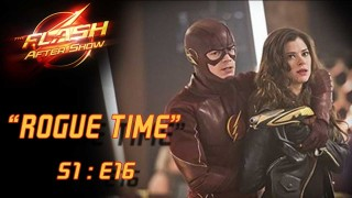 "The Flash After Show Season 1 Episode 16 ""Rogue Time"""