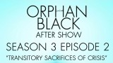 "Orphan Black Season 3 Episode 2 Review and After Show ""Transitory Sacrifices of Crisis"""