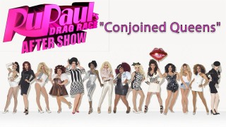 """RuPaul's Drag Race After Show Season 7 Episode 8 """"Conjoined Queens"""""""