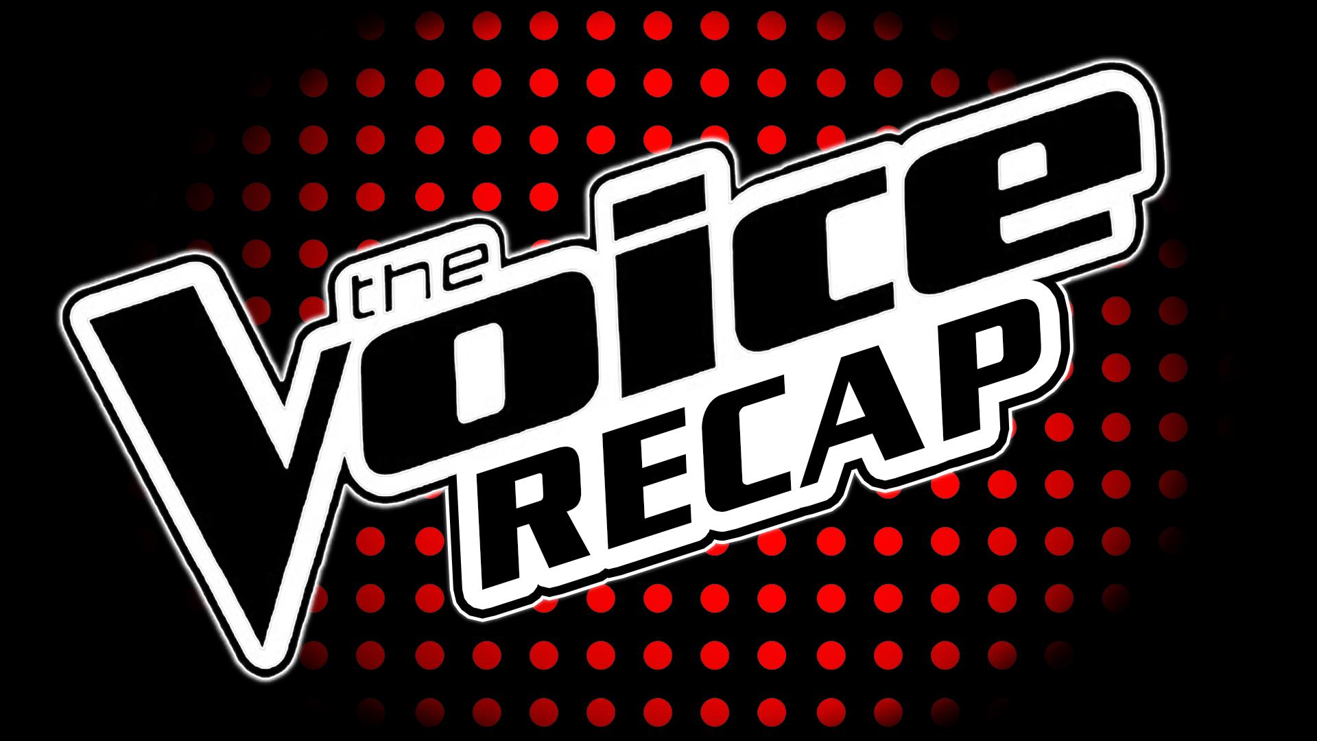 The Voice Recap