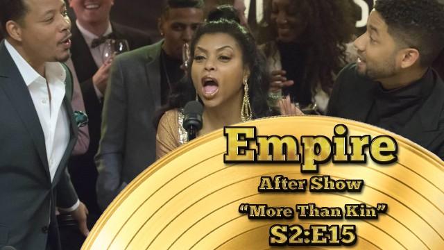 """Empire After Show Season 2 Episode 15 """"More Than Kin"""""""