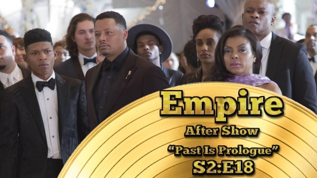 """Empire After Show Season 2 Episode 18 """"Past Is Prologue"""""""