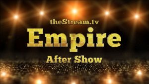 """Empire Aftershow Season 3 Episode 3 -""""What Remains Is Bestial"""" Photo"""