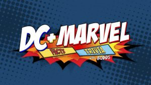 DC + Marvel Facts and Trivia with Budds! Episode 8 Photo