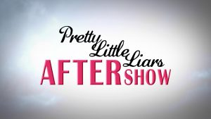 "Pretty Little Liars After Show Season 7 Episode 15  ""In the Eye Abides the Heart"" Photo"